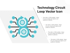 Technology Circuit Loop Vector Icon Ppt PowerPoint Presentation Infographics Examples