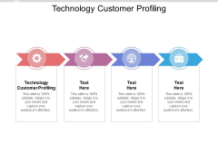 Technology Customer Profiling Ppt PowerPoint Presentation Pictures Cpb Pdf