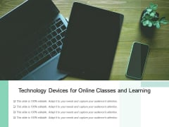 Technology Devices For Online Classes And Learning Ppt PowerPoint Presentation File Icons PDF
