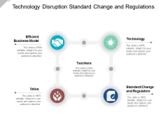 Technology Disruption Standard Change And Regulations Ppt Powerpoint Presentation Inspiration Infographic Template