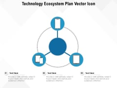 Technology Ecosystem Plan Vector Icon Ppt PowerPoint Presentation Gallery Model PDF