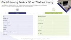 Technology Facility Maintenance And Provider Client Onboarding Details ISP And Web Email Hosting Ppt Model Elements PDF
