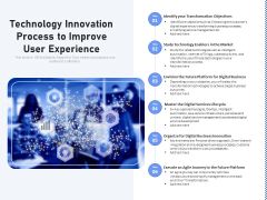Technology Innovation Process To Improve User Experience Ppt PowerPoint Presentation Slides Elements PDF