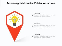 Technology Lab Location Pointer Vector Icon Ppt PowerPoint Presentation Gallery Outfit PDF