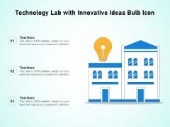 Technology Lab With Innovative Ideas Bulb Icon Ppt PowerPoint Presentation Diagram Templates PDF