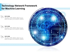 Technology Network Framework For Machine Learning Ppt PowerPoint Presentation Pictures Graphics Template PDF