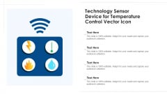 Technology Sensor Device For Temperature Control Vector Icon Ppt Portfolio Ideas PDF