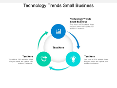 Technology Trends Small Business Ppt PowerPoint Presentation Slides Deck Cpb