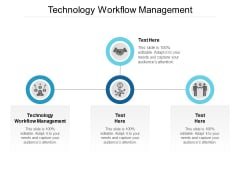 Technology Workflow Management Ppt PowerPoint Presentation Portfolio Graphic Images Cpb