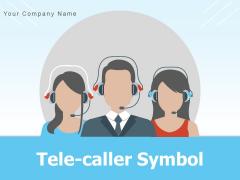 Tele Caller Symbol Customer Helpdesk Online Support Operator Ppt PowerPoint Presentation Complete Deck