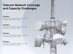 Telecom Network Coverage And Capacity Challenges Ppt PowerPoint Presentation Professional Clipart