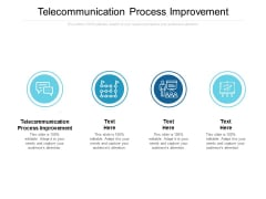 Telecommunication Process Improvement Ppt PowerPoint Presentation File Slide Download Cpb