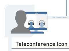 Teleconference Icon Conference Call Teamwork Ppt PowerPoint Presentation Complete Deck