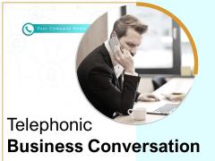 Telephonic Business Conversation Communication Customer Service Ppt PowerPoint Presentation Complete Deck