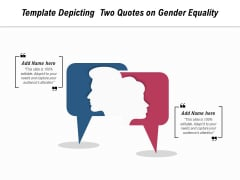 Template Depicting Two Quotes On Gender Equality Ppt PowerPoint Presentation File Objects PDF
