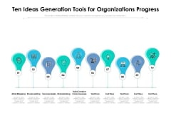 Ten Ideas Generation Tools For Organizations Progress Ppt PowerPoint Presentation Show Graphic Tips PDF