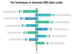 Ten Techniques To Generate B2B Sales Leads Ppt PowerPoint Presentation Icon Good PDF