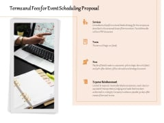 Terms And Fees For Event Scheduling Proposal Ppt PowerPoint Presentation File Gridlines PDF