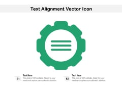 Text Alignment Vector Icon Ppt PowerPoint Presentation Pictures Files PDF