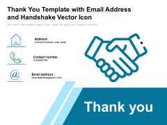 Thank You Template With Email Address And Handshake Vector Icon Ppt PowerPoint Presentation File Portrait PDF