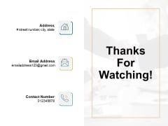 Thanks For Watching Ppt PowerPoint Presentation Infographic Template Outline