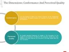 The Dimensions Conformance And Perceived Quality Ppt PowerPoint Presentation Icon Visuals