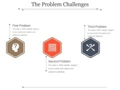 The Problem Challenges Template 2 Ppt PowerPoint Presentation Shapes