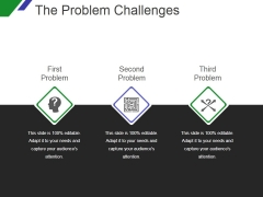 The Problem Challenges Template 2 Ppt PowerPoint Presentation Show