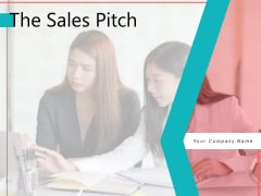 The Sales Pitch Business Sales Ppt PowerPoint Presentation Complete Deck