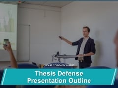 Thesis Defense Presentation Outline Ppt PowerPoint Presentation Complete Deck With Slides