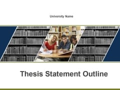 Thesis Statement Outline Ppt PowerPoint Presentation Complete Deck With Slides