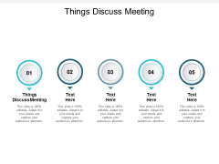 Things Discuss Meeting Ppt PowerPoint Presentation Information Cpb