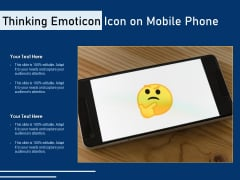 Thinking Emoticon Icon On Mobile Phone Ppt PowerPoint Presentation Icon Pictures PDF