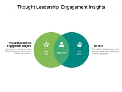 Thought Leadership Engagement Insights Ppt PowerPoint Presentation Gallery Slides Cpb Pdf