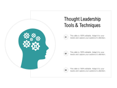 Thought Leadership Tools And Techniques Ppt PowerPoint Presentation Inspiration Display