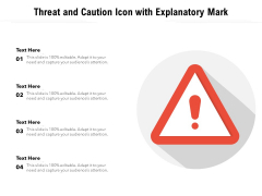 Threat And Caution Icon With Explanatory Mark Ppt PowerPoint Presentation Portfolio Objects PDF
