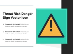 Threat Risk Danger Sign Vector Icon Ppt PowerPoint Presentation Gallery Picture PDF