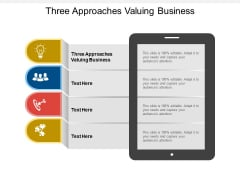Three Approaches Valuing Business Ppt PowerPoint Presentation Ideas Example Cpb Pdf