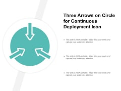 Three Arrows On Circle For Continuous Deployment Icon Ppt PowerPoint Presentation Infographics Example File