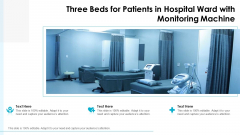 Three Beds For Patients In Hospital Ward With Monitoring Machine Ppt PowerPoint Presentation Gallery Layouts PDF