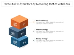 Three Block Layout For Key Marketing Tactics With Icons Ppt PowerPoint Presentation Icon Infographic Template PDF