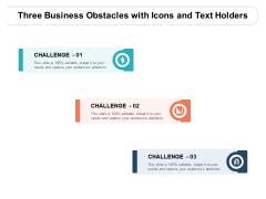 Three Business Obstacles With Icons And Text Holders Ppt PowerPoint Presentation Infographic Template