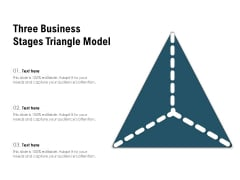Three Business Stages Triangle Model Ppt PowerPoint Presentation Outline Summary PDF