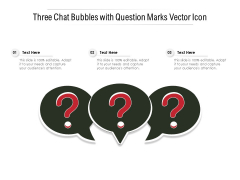 Three Chat Bubbles With Question Marks Vector Icon Ppt PowerPoint Presentation Portfolio Templates PDF