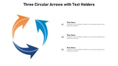 Three Circular Arrows With Text Holders Ppt PowerPoint Presentation File Background Image PDF