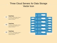 Three Cloud Servers For Data Storage Vector Icon Ppt PowerPoint Presentation Diagram Templates PDF