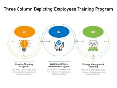 Three Column Depicting Employees Training Program Ppt PowerPoint Presentation Gallery Infographic Template PDF