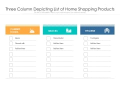 Three Column Depicting List Of Home Shopping Products Ppt PowerPoint Presentation File Designs PDF