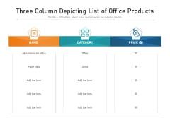 Three Column Depicting List Of Office Products Ppt PowerPoint Presentation File Format PDF