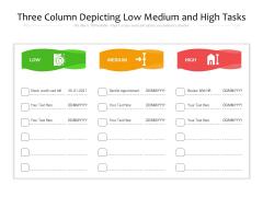 Three Column Depicting Low Medium And High Tasks Ppt PowerPoint Presentation File Background Designs PDF